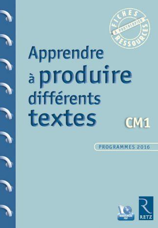 """Couverture de la ressource pédagogique """"Apprendre à produire différents textes CM1"""""""