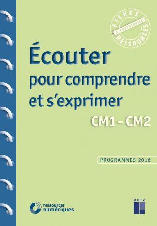 """Couverture de la ressource pédagogique """"Écouter pour comprendre et s'exprimer CM1-CM2"""""""